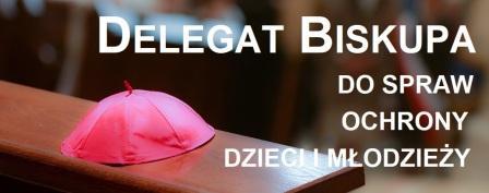 Delegat biskupa ds. ochrony dzieci i młodzieży