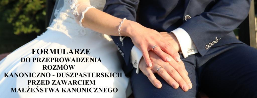 Formularze do przeprowadzania rozmów kanoniczno – duszpasterskich z narzeczonymi przed zawarciem Małżeństwa Kanonicznego