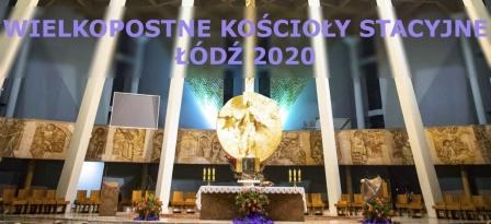 Wielkopostne Kościoły Stacyjne Łodzi 2020
