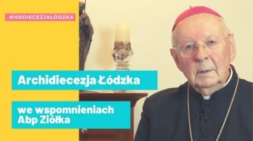 Diecezja Łódzka we wspomnieniach abp. Władysława Ziółka - bp Bohdan Bejze