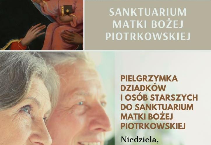 Pielgrzymka dziadków i osób starszych do Sanktuarium M.B. Piotrkowskiej