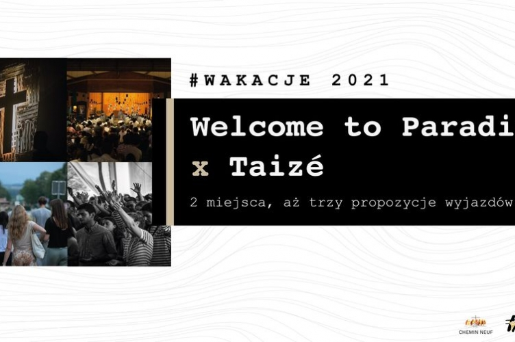 Festiwal Welcome to Paradise + pobyt w Taize   1 -15 sierpnia 2021